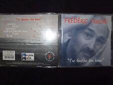 CD FREDERIC TRUCHE / I'VE GOETHE THE BLUES /