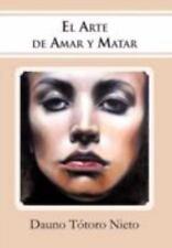 EL Arte de Amar Y Matar (Spanish Edition): durch dauno T? Toro Nieto
