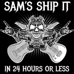 SAM'S SHIP IT IN 24 HOURS OR LESS