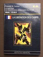 La libération des camps - Prisonniers de Guerre Français - Heimdal  1995
