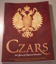 Czars: 400 Years of Imperial Grandeur - Exhibition Catalogue