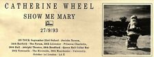 """25/9/93PGN09 CATHERINE WHEEL : SHOW ME MARY ADVERT 4X11"""" TOUR DATES"""
