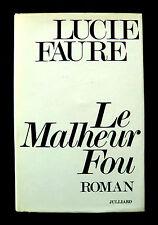 Lucie FAURE - LE MALHEUR FOU  -Ed Julliard 1970