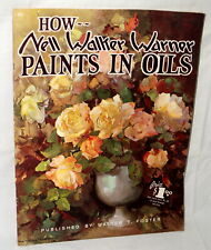 Vtg Walter Foster Art Book How Nell Walker Warner Paints in Oils Learn to Paint