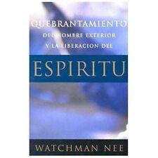 Quebrantamiento del Hombre Exterior y La Liberacion del Espiritu (Paperback or S