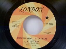 """J A FREEDMAN """"WHEN YOU WALKED OUT OF MY LIFE / LOVE GOT A MIND OF IT'S"""" 45 PROMO"""