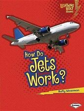 How Do Jets Work? (Lightning Bolt Books - How Flight Works) by Buffy Silverman