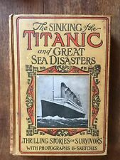 The SINKING of the TITANIC and GREAT SEA DISASTERS, LOGAN MARSHALL, 1912, 1e ED.