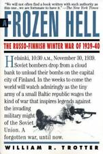 Frozen Hell: The Russo-Finnish Winter War of 1939-1940 By William Trotter