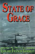 STATE OF GRACE BY EDWARD FRANCIS GORMLEY NOVEL FREE SHIPPING