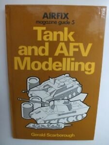 Tank and AFV Modelling (Airfix Magazine Guide 5)