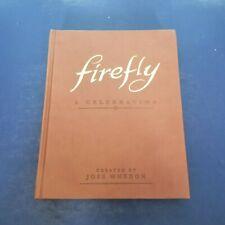 Firefly - A Celebration, Hc, 1st Edition 2012, Joss Whedon, Serenity Mint!