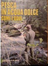 """""""PESCA IN ACQUA DOLCE COME E DOVE""""  BOCCHI - OLIMPIA  1989"""