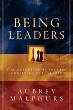 Being Leaders : The Nature of Authentic Christian Leadership by Aubrey Malphurs