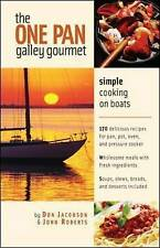 NEW The One-Pan Galley Gourmet : Simple Cooking on Boats by Don Jacobson