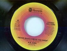 """B B KING """"NEVER MAKE A MOVE TOO SOON / LET ME MAKE YOU CRY A LITTLE LONGER""""45"""