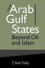 The Arab Gulf States: Beyond Oil and Islam by Sean Foley (Paperback, 2010)