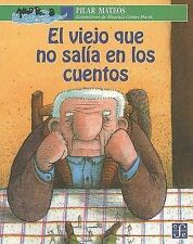 NEW El viejo que no salía en los cuentos (Spanish Edition) by Mateos Pilar