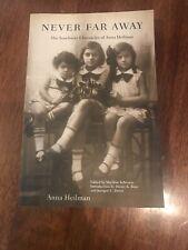 Never Far Away : The Auschwitz Chronicles of Anna Heilman by Anna Heilman (2001,