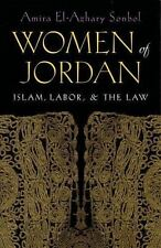 Women Of The Jordan: Islam, Labor, & The Law (gender, Culture, And Politics O...