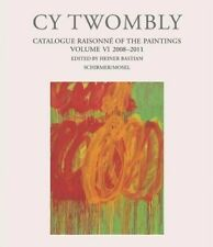 Cy Twombly - Catalogue Raisonné of the Paintings - Cy Twombly - 9783829606882