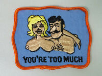 "Vintage 1970s NOS ""You're Too Much"" Risque Sexy Boobies Patch Novelty"