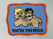 """Vintage 70's NOS """"You're Too Much"""" Risque Sexy Boobies Patch"""