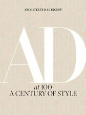 Architectural Digest at 100: A Century of Style by Amy Astley: New
