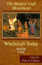 Witchcraft Today: The Modern Craft Movement Book 1 by Chas S. Clifton 1997, PB