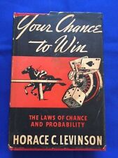YOUR CHANCE TO WIN - FIRST EDITION BY HORACE C. LEVINSON