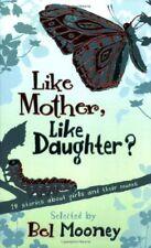Like Mother, Like Daughter?,Bel Mooney