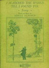 I SEARCHED THE WORLD 'TILL I FOUND YOU - ADELE SCHIBER - SHEET MUSIC - 1929