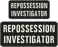 REPOSSESSION INVESTIGATOR EMBROIDERY PATCHES 4X10 &3X7  hook on back
