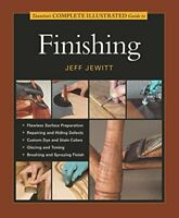 Tauntons Complete Illustrated Guide To Finishing by Jewitt, Jeff
