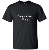 Drugs are bad mkay - Funny Adult T-Shirt Black South Park Custom