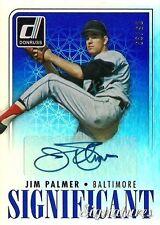 JIM PALMER 2016 Donruss Significant Signatures Autograph  /99 Baltimore Orioles