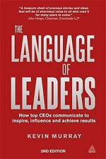 The Language of Leaders: How Top CEOs Communicate to Inspire, Influence and A...
