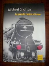 MICHAEL CRICHTON - LA GRANDE RAPINA AL TRENO - 2004 (LM)