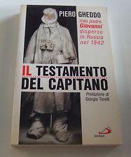 Il testamento del capitano . Piero Gheddo . 2002