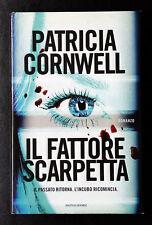 Patricia Cornwell, Il fattore Scarpetta, Ed. Mondadori, 2010