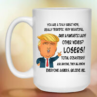 Donald Trump Gift for WIFE, Great Wife Funny Gift, White Coffee Mug 11oz 15oz