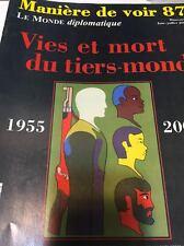 LE MONDE DIPLOMATIQUE*MANIÈRE DE VOIR 87*JUIN-JUILLET 2006*VIES et MORT du TIERS