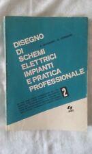 Disegno di schemi elettrici Vol. 2 - Bussoni e Fornari - Ed. SEI - 1977