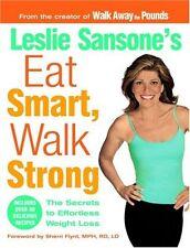 Leslie Sansones Eat Smart, Walk Strong: The Secrets to Effortless Weight Loss b