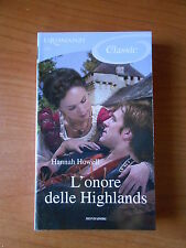 HANNAH HOWELL-L'ONORE DELLE HIGHLANDS- I ROMANZI CLASSIC n.1144 - sc.45
