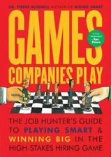 Games Companies Play: The Job Hunter's Guide to Playing Smart and Winning Big in