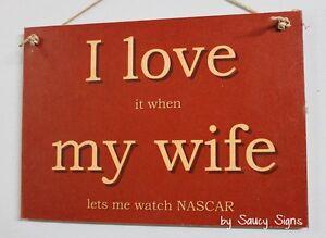 Love My Wife Nascar Sign Racing Bar Man Cave BBQ Earnhardt Busch Logano Johnson