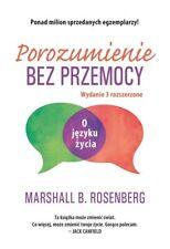 Porozumienie bez przemocy O języku życia Marshall Rosenberg