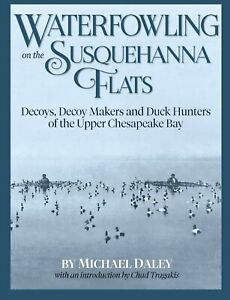 """Waterfowling on the Susquehanna Flats - Decoys, Decoy Makers and Duck Hunters.."