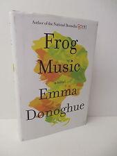 Frog Music Novel Emma Donoghue Book Author of Room 1870s San Fransisco Murder